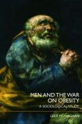 Men and the War on Obesity: A Sociological Study - Monaghan, Lee F.
