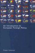 An Introduction to European Foreign Policy - Fraser, Cameron