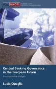 Central Banking Governance in the European Union: A Comparative Analysis - Quaglia Lucia; Quaglia, Lucia