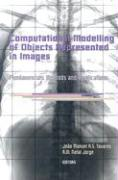 Computational Modelling of Objects Represented in Images: Fundamentals, Methods and Applications
