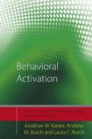 Behavioral Activation: Distinctive Features - Kanter Jonathan; Kanter, Jonathan; Busch, Andrew