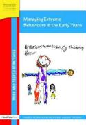 Managing Extreme Behaviours in the Early Years - Glenn, Angela; Helps, Alicia; Cousins, Jacquie