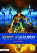 Countdown to Creative Writing: Step by Step Approach to Writing Techniques for Ks2 - Bowkett Stephen; Bowkett, Steve; Bowkett, Stephen