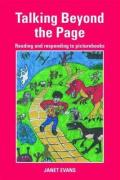 Talking Beyond the Page: Reading and Responding to Picturebooks - Evans Janet