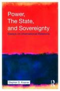 Power, the State, and Sovereignty: Essays on International Relations - Krasner, Stephen D.
