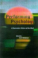 Performing Psychology: A Postmodern Culture of the Mind
