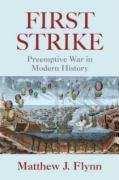 First Strike: Preemptive War in Modern History - Flynn, Matthew J.