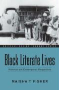 Black Literate Lives: Historical and Contemporary Perspectives - Fisher, Maisha T.
