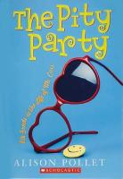 Pity Party: 8th Grade in the Life of Me, Cass - Pollet, Alison