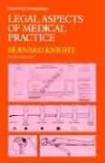 Legal Aspects of Medical Practice - Knight, Bernard; Knight, Jim