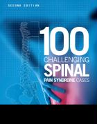 100 Challenging Spinal Pain Syndrome Cases - Giles, Lynton G. F.