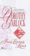 This Loving Land - Garlock, Dorothy