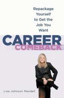 Career Comeback: Repackage Yourself to Get the Job You Want - Mandell, Lisa Johnson