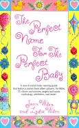 The Perfect Name for the Perfect Baby - Wilen, Joan; Wilen, Lydia