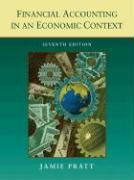 Financial Accounting in an Economic Context - Pratt, Jamie