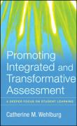 Promoting Integrated and Transformative Assessment: A Deeper Focus on Student Learning - Wehlburg, Catherine M.