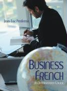 Business French: An Intermediate Approach - Penfornis; Penfornis, Jean-Luc