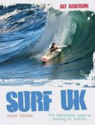 Surf UK: The Definitive Guide to Surfing in Britain - Alderson, Alf