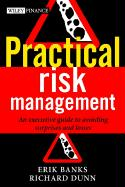Practical Risk Management: An Executive Guide to Avoiding Surprises and Losses - Banks, Erik; Dunn, Richard; Dunn, Richard