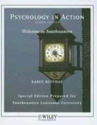 Psychology in Action: Special Edition Prepared for Southeastern Louisiana University - Huffman, Karen