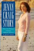 The Jenny Craig Story: How One Woman Changes Millions of Lives - Craig, Jenny