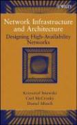 Network Infrastructure and Architecture: Designing High-Availability Networks - Iniewski, Krzysztof; McCrosky, Carl; Minoli, Daniel