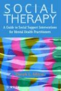 Social Therapy: A Guide to Social Support Interventions for Mental Health Practitioners - Milne, Derek; Milne, Kieran