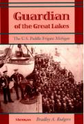 Guardian of the Great Lakes: The U.S. Paddle Frigate Michigan - Rodgers, Bradley A.