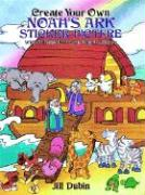 Create Your Own Noah's Ark Sticker Picture: With 52 Reusable Peel-And-Apply Stickers - Dubin, Jill; Dubin