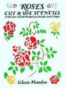 Roses Cut & Use Stencils: 53 Full-Size Stencils Printed on Durable Stencil Paper - Plowden, Celeste