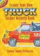 Create Your Own Truck Sticker Activity Book - Petruccio, Steven James