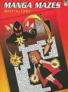 Manga Mazes - Elder, Jeremy