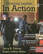 Criminal Justice in Action - Gaines, Larry K.; Miller, Roger Leroy