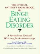 The Official Patient's Sourcebook on Binge Eating Disorder: A Revised and Updated Directory for the Internet Age
