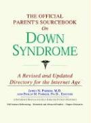 The Official Parent's Sourcebook on Down Syndrome: A Revised and Updated Directory for the Internet Age