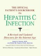 The Official Patient's Sourcebook on Hepatitis C Infection: A Revised and Updated Directory for the Internet Age - Icon Health Publications