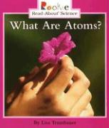 What Are Atoms? - Trumbauer, Lisa