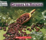 Grapes to Raisins - Snyder, Inez