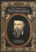 The Prophecies of Nostradamus: A Selection of the Seer's Most Intriguing Predictions, with Commentaries - Ball, Pamela