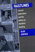 Faultlines: Cultural Materialism & the Politics of Dissident Reading - Sinfield, Alan