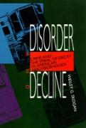 Disorder & Decline: Crime & Spiral of Decay American Neigh - Skogan, Wesley G.