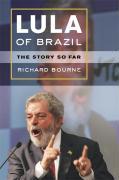 Lula of Brazil: The Story So Far - Bourne, Richard
