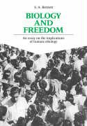 Biology and Freedom: An Essay on the Implications of Human Ethology - Barnett, S. A.