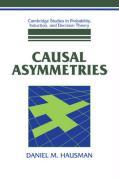 Causal Asymmetries - Hausman, Daniel M.