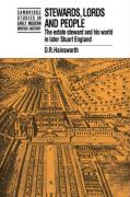 Stewards, Lords and People: The Estate Steward and His World in Later Stuart England - Hainsworth, D. R.