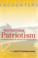 Reclaiming Patriotism: Nation-Building for Australian Progressives - Soutphommasane, Tim