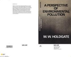 A Perspective of Environmental Pollution - Holdgate, M. W.; Holdgate