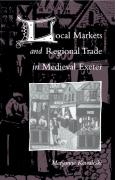 Local Markets and Regional Trade in Medieval Exeter - Kowaleski, Maryanne; Maryanne, Kowaleski