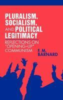 Pluralism, Socialism, and Political Legitimacy - Barnard, Frederick M.; Barnard, F. M.