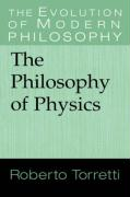 The Philosophy of Physics - Torretti, Roberto
